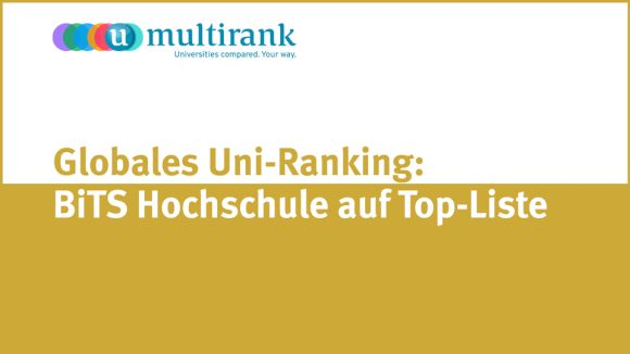 Globales Uni-Ranking: BiTS Hochschule auf Top-Liste!